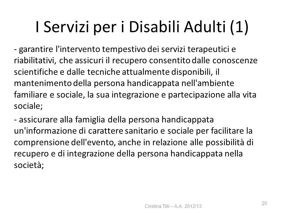 I Servizi per i Disabili Adulti (1) - garantire l'intervento tempestivo dei servizi terapeutici e riabilitativi, che assicuri il recupero consentito d