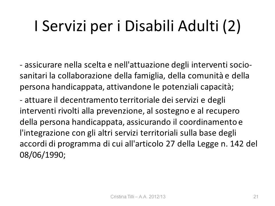 I Servizi per i Disabili Adulti (2) - assicurare nella scelta e nell'attuazione degli interventi socio- sanitari la collaborazione della famiglia, del