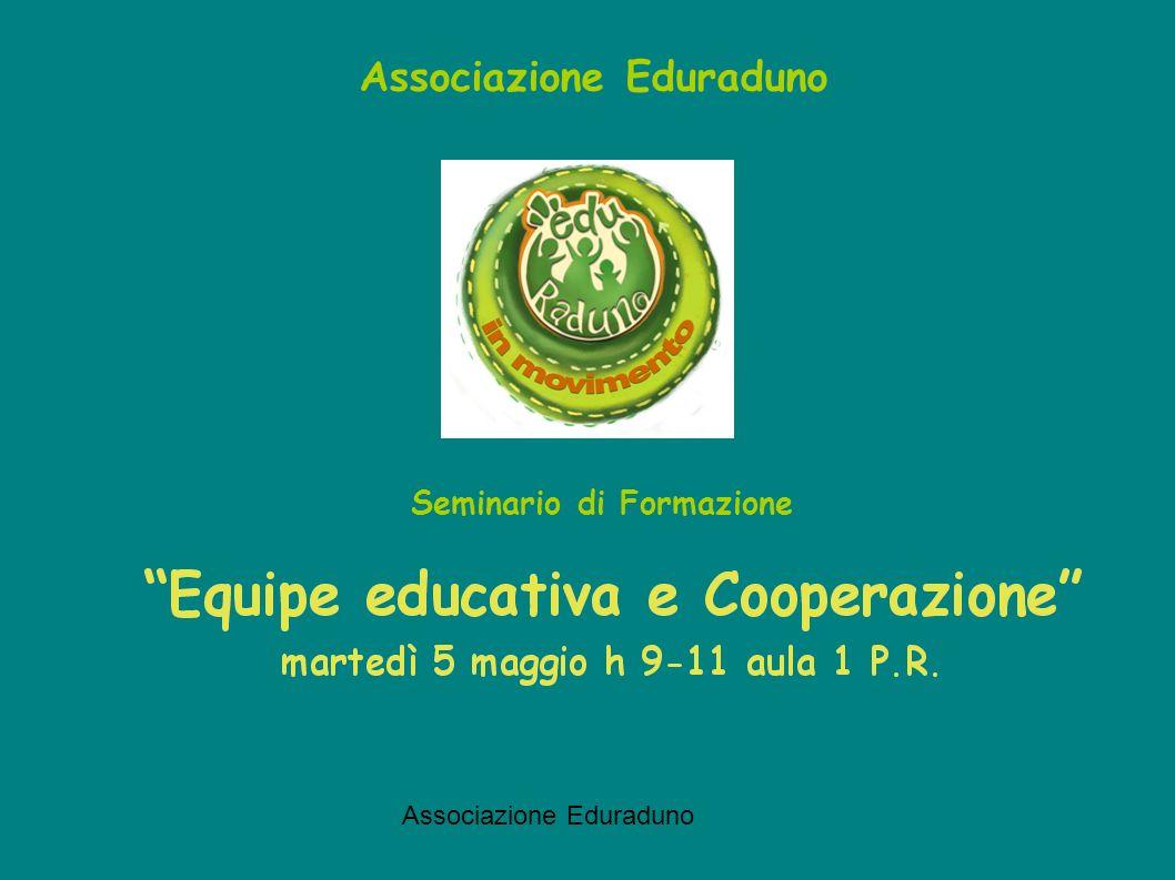 Associazione Eduraduno Il gruppo Nel linguaggio comune un GRUPPO è un insieme di due o più persone che interagiscono per raggiungere un obiettivo comune.