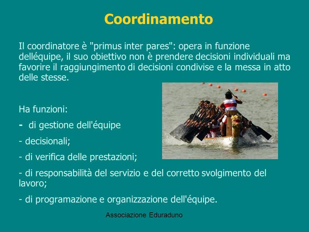 Associazione Eduraduno Il coordinatore è