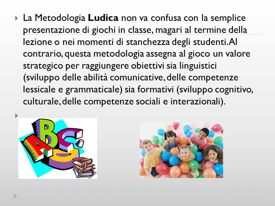 La Metodologia Ludica non va confusa con la semplice presentazione di giochi in classe, magari al termine della lezione o nei momenti di stanchezza de