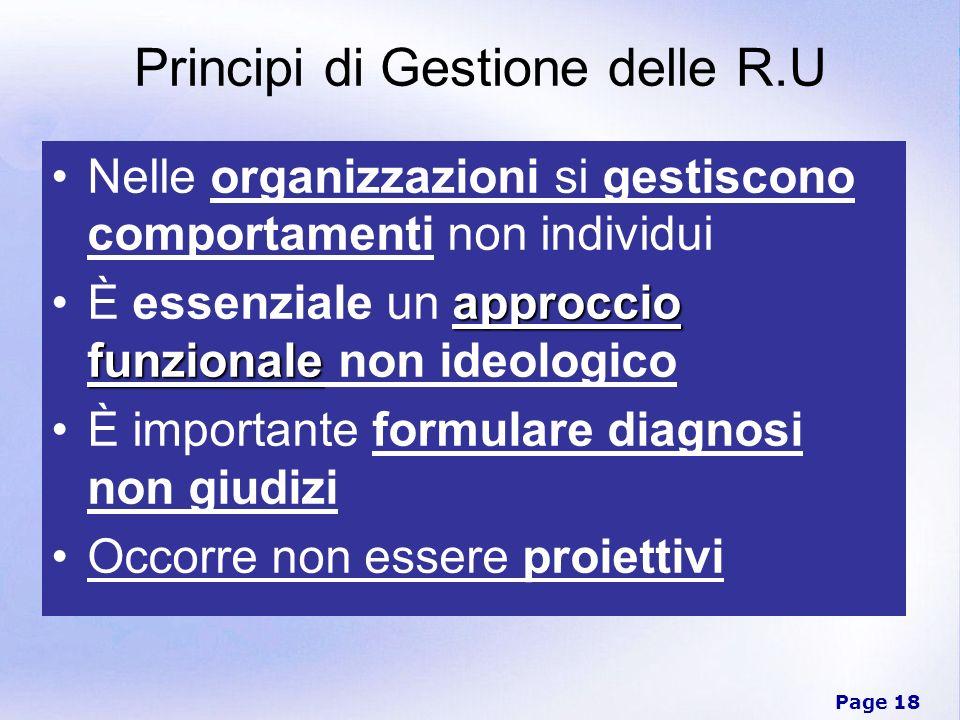 Page 18 Principi di Gestione delle R.U Nelle organizzazioni si gestiscono comportamenti non individui approccio funzionaleÈ essenziale un approccio fu