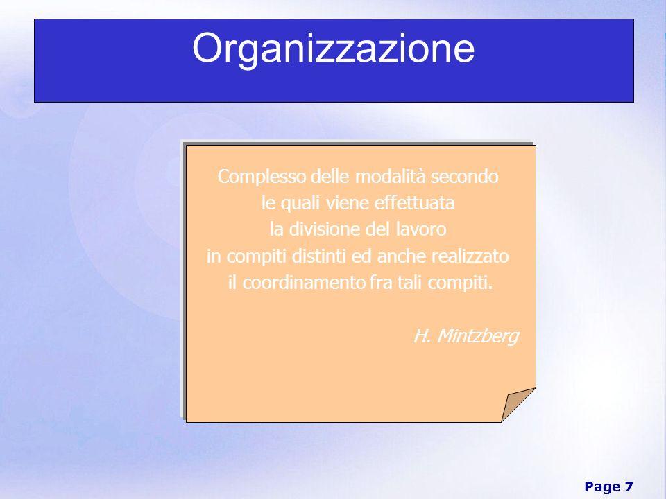 Page 7 Organizzazione Complesso delle modalità secondo le quali viene effettuata la divisione del lavoro in compiti distinti ed anche realizzato il co