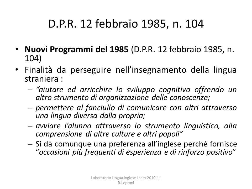 D.P.R. 12 febbraio 1985, n. 104 Nuovi Programmi del 1985 (D.P.R. 12 febbraio 1985, n. 104) Finalità da perseguire nellinsegnamento della lingua strani