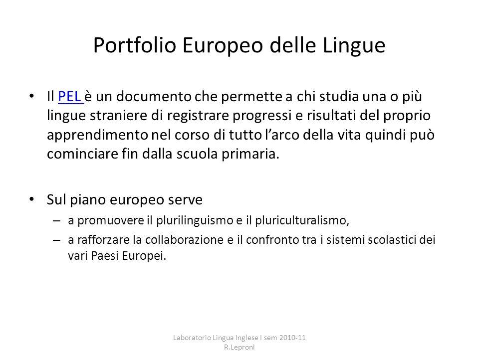 Portfolio Europeo delle Lingue Il PEL è un documento che permette a chi studia una o più lingue straniere di registrare progressi e risultati del prop