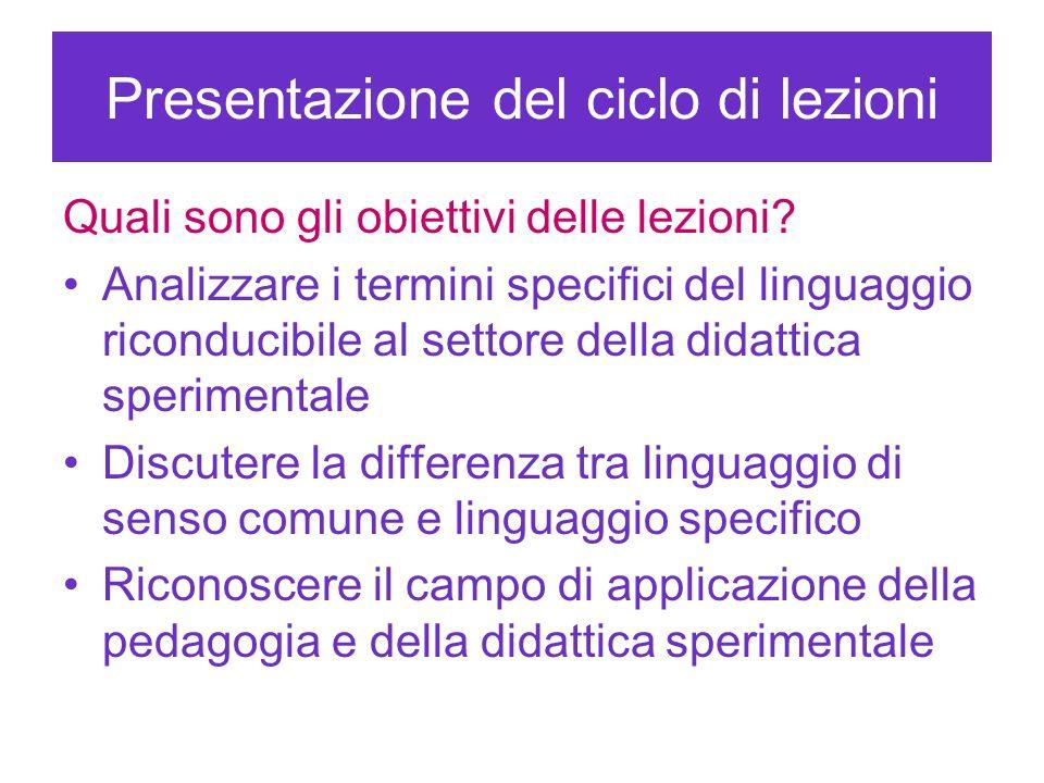 Presentazione del ciclo di lezioni Quali sono gli obiettivi delle lezioni? Analizzare i termini specifici del linguaggio riconducibile al settore dell