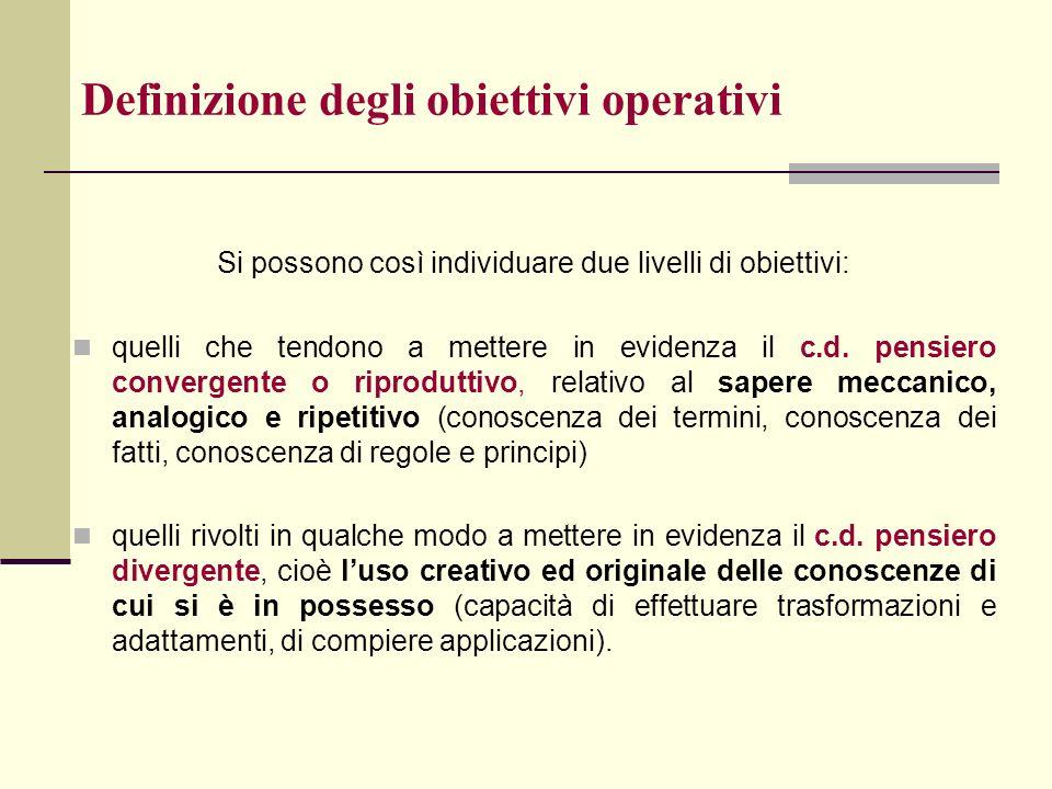 Definizione degli obiettivi operativi Si possono così individuare due livelli di obiettivi: quelli che tendono a mettere in evidenza il c.d. pensiero
