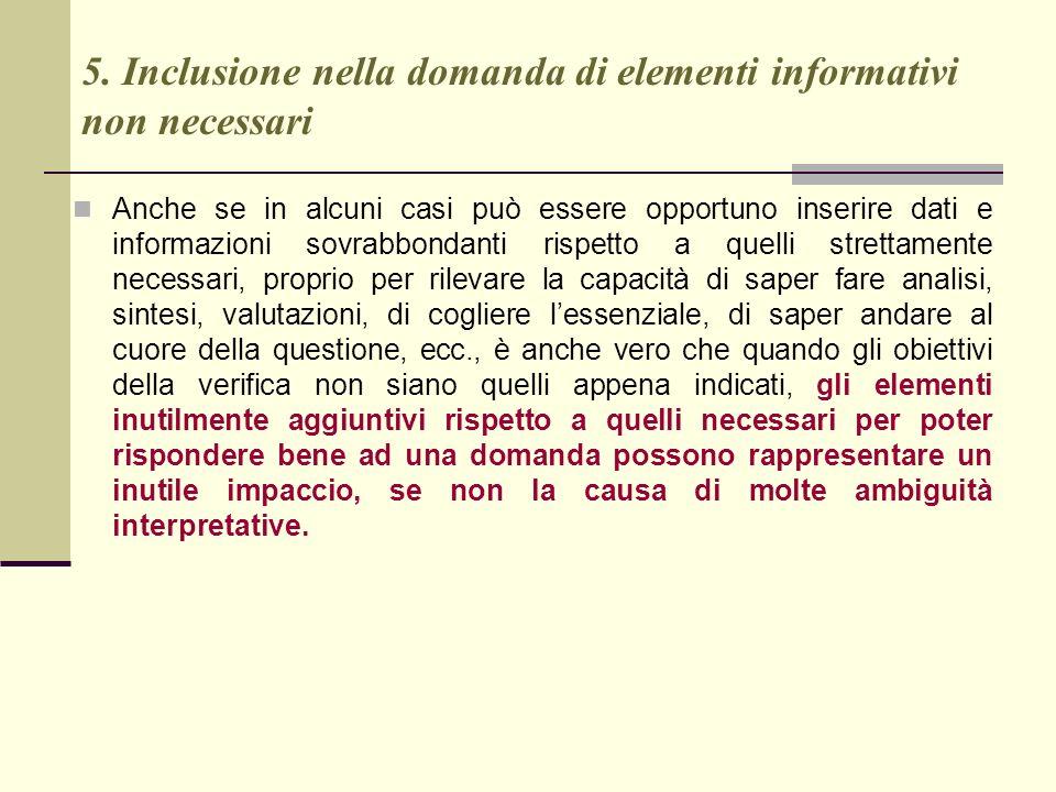 5. Inclusione nella domanda di elementi informativi non necessari Anche se in alcuni casi può essere opportuno inserire dati e informazioni sovrabbond