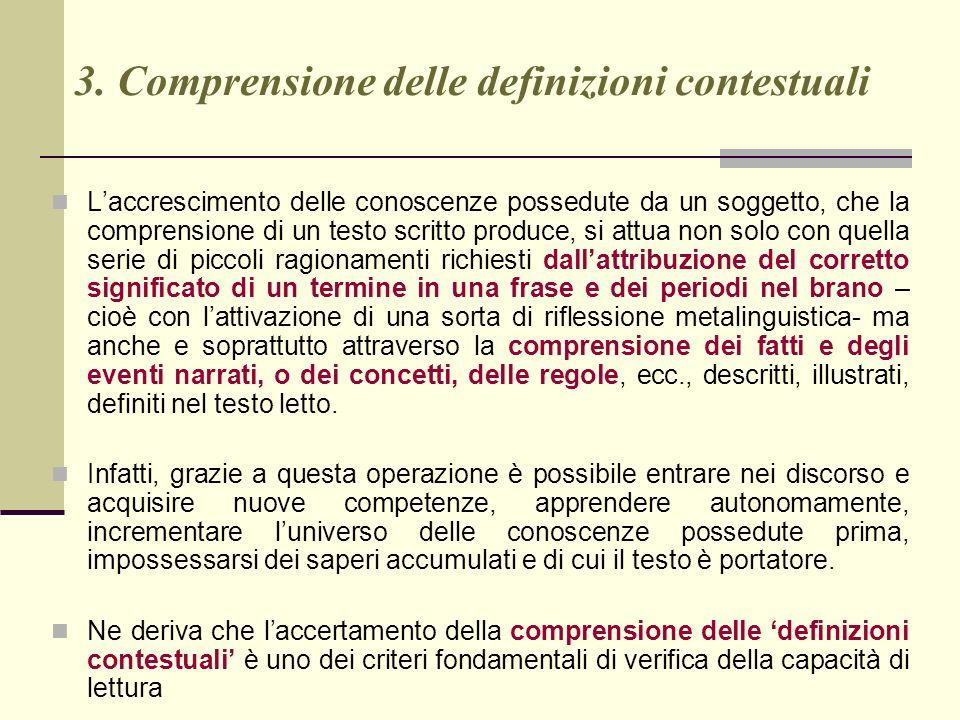 3. Comprensione delle definizioni contestuali Laccrescimento delle conoscenze possedute da un soggetto, che la comprensione di un testo scritto produc