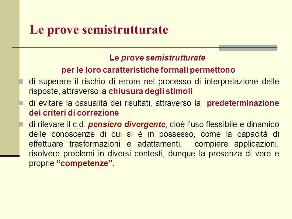 Le prove semistrutturate per le loro caratteristiche formali permettono di superare il rischio di errore nel processo di interpretazione delle rispost
