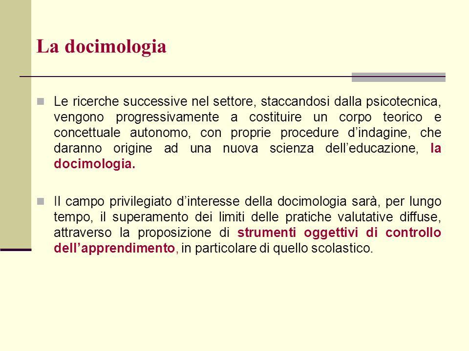 La docimologia Le ricerche successive nel settore, staccandosi dalla psicotecnica, vengono progressivamente a costituire un corpo teorico e concettual