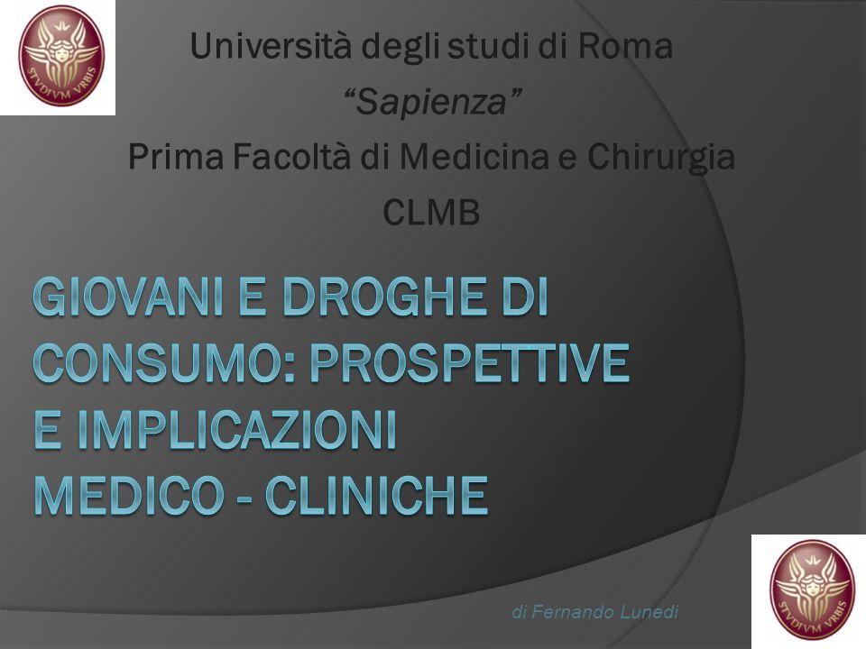 Università degli studi di Roma Sapienza Prima Facoltà di Medicina e Chirurgia CLMB di Fernando Lunedi