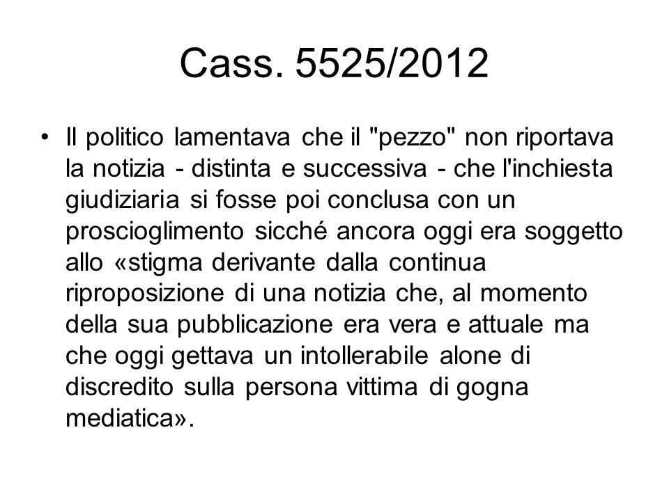 Cass. 5525/2012 Il politico lamentava che il