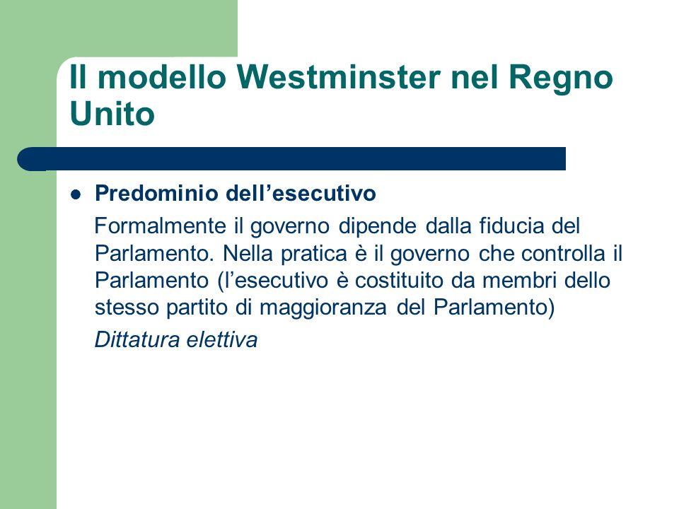 Predominio dellesecutivo Formalmente il governo dipende dalla fiducia del Parlamento. Nella pratica è il governo che controlla il Parlamento (lesecuti