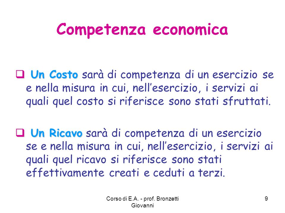 Corso di E.A.- prof. Bronzetti Giovanni 10 Per far sì che la Co.