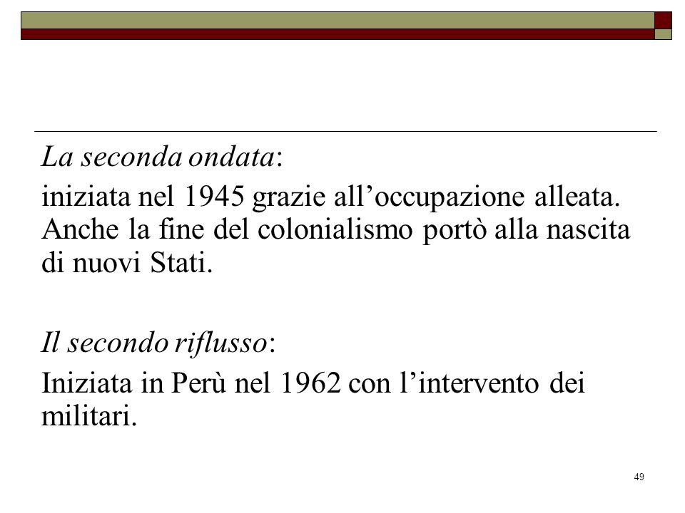 49 La seconda ondata: iniziata nel 1945 grazie alloccupazione alleata.