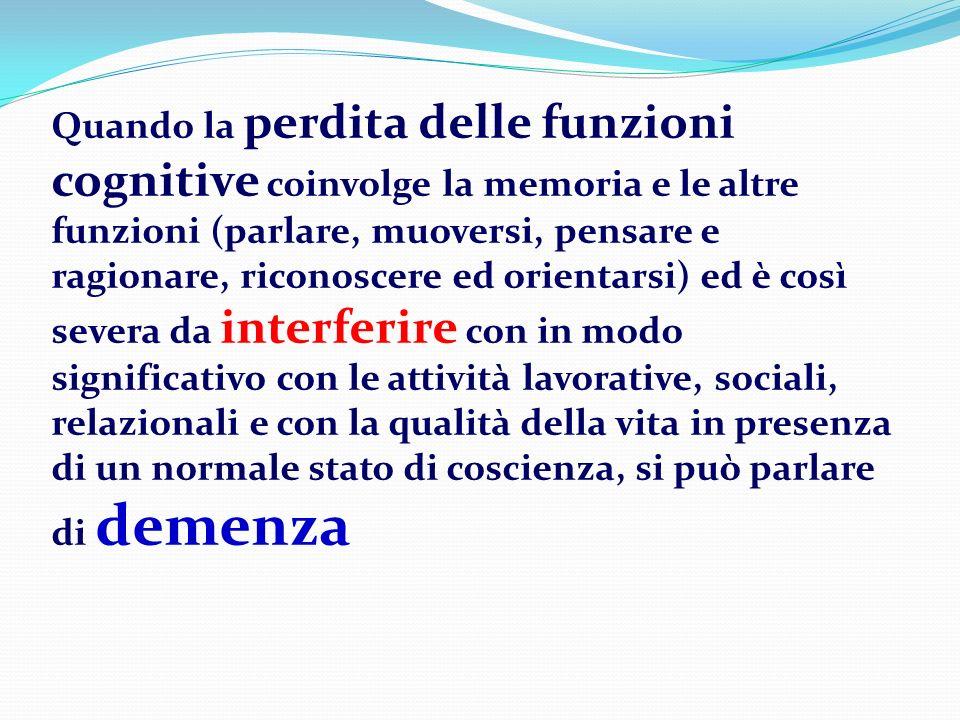 Demenza fronto-temporale: Quadri clinici D EMENZA FRONTALE : il quadro clinico è caratterizzato prevalentemente da alterazioni del carattere e del comportamento, ad esordio insidioso.