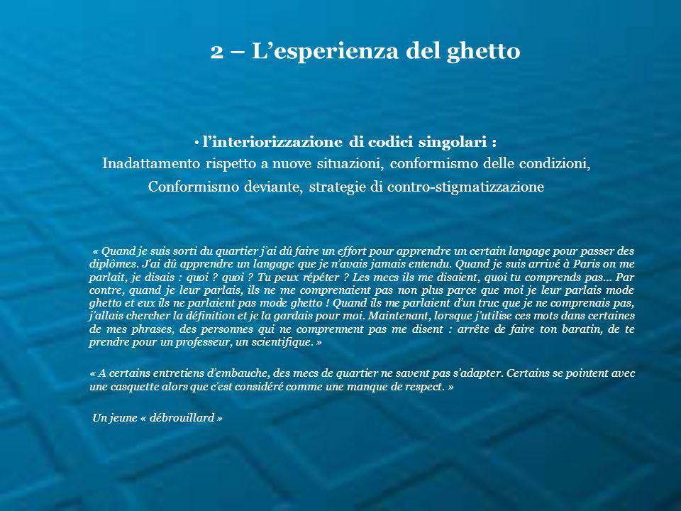 linteriorizzazione di codici singolari : Inadattamento rispetto a nuove situazioni, conformismo delle condizioni, Conformismo deviante, strategie di c