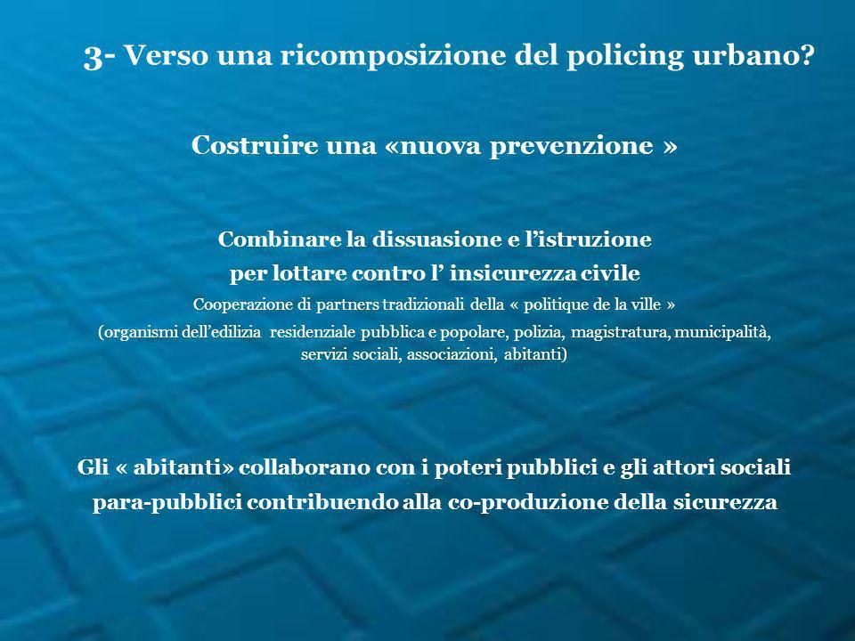 Costruire una «nuova prevenzione » Combinare la dissuasione e listruzione per lottare contro l insicurezza civile Cooperazione di partners tradizional