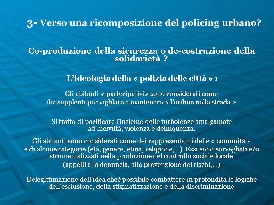 Co-produzione della sicurezza o de-costruzione della solidarietà ? Lideologia della « polizia delle città » : Gli abitanti « partecipativi» sono consi