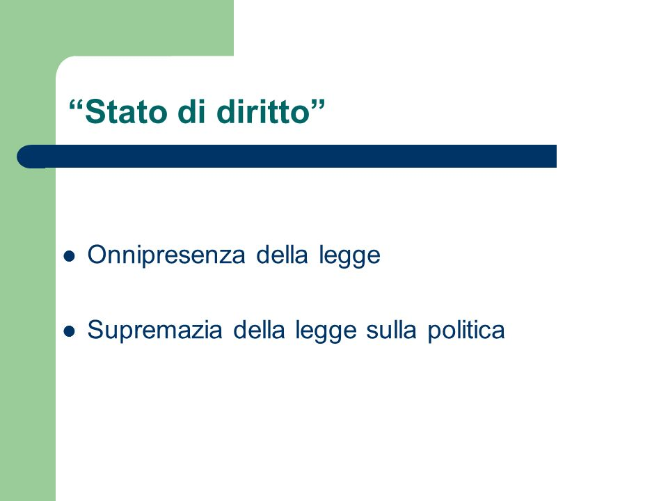 Stato di diritto Onnipresenza della legge Supremazia della legge sulla politica