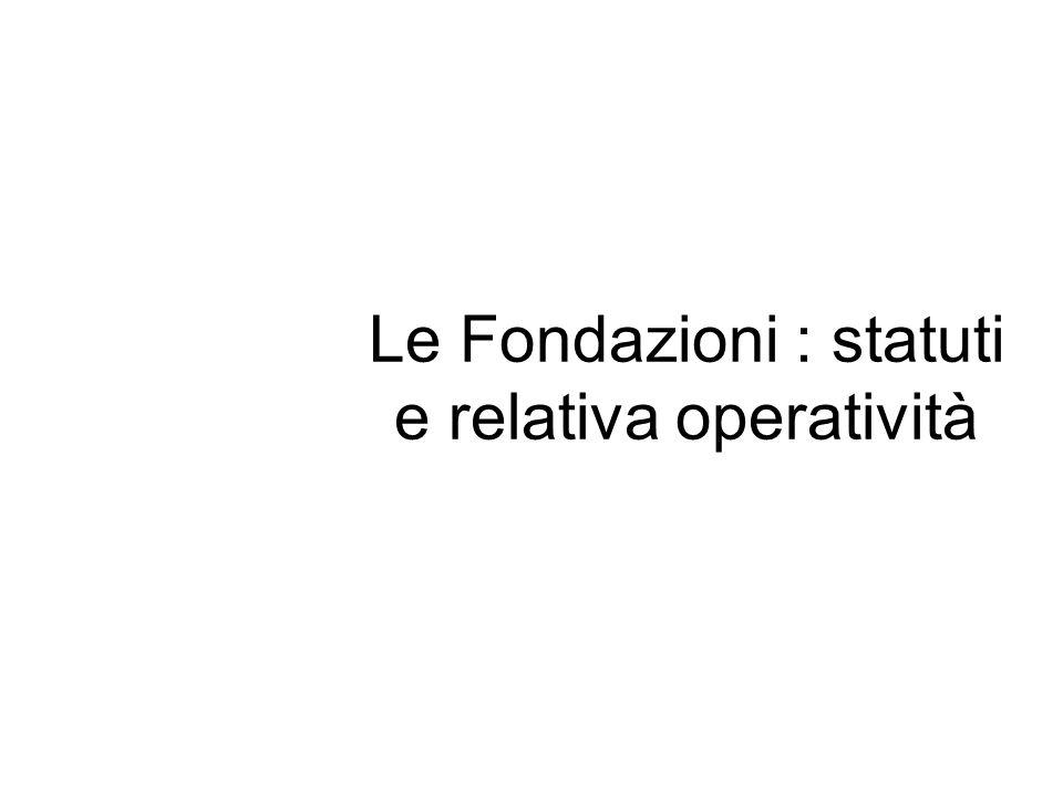 Le Fondazioni : statuti e relativa operatività