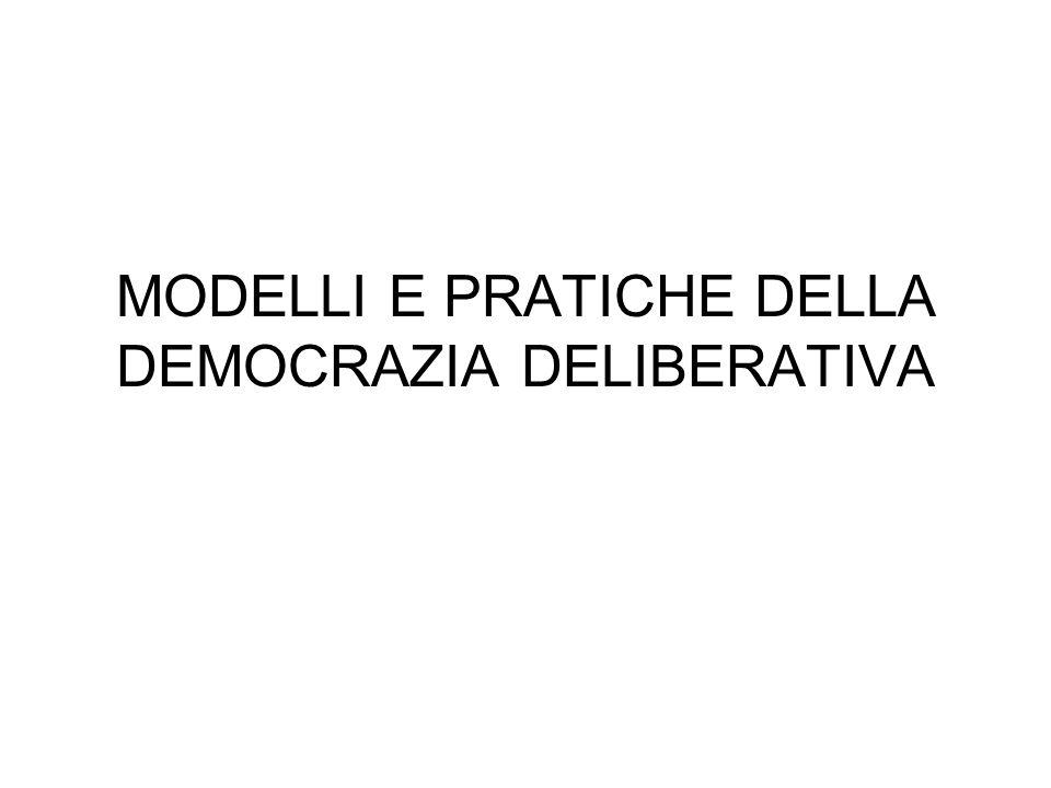 MODELLI E PRATICHE DELLA DEMOCRAZIA DELIBERATIVA