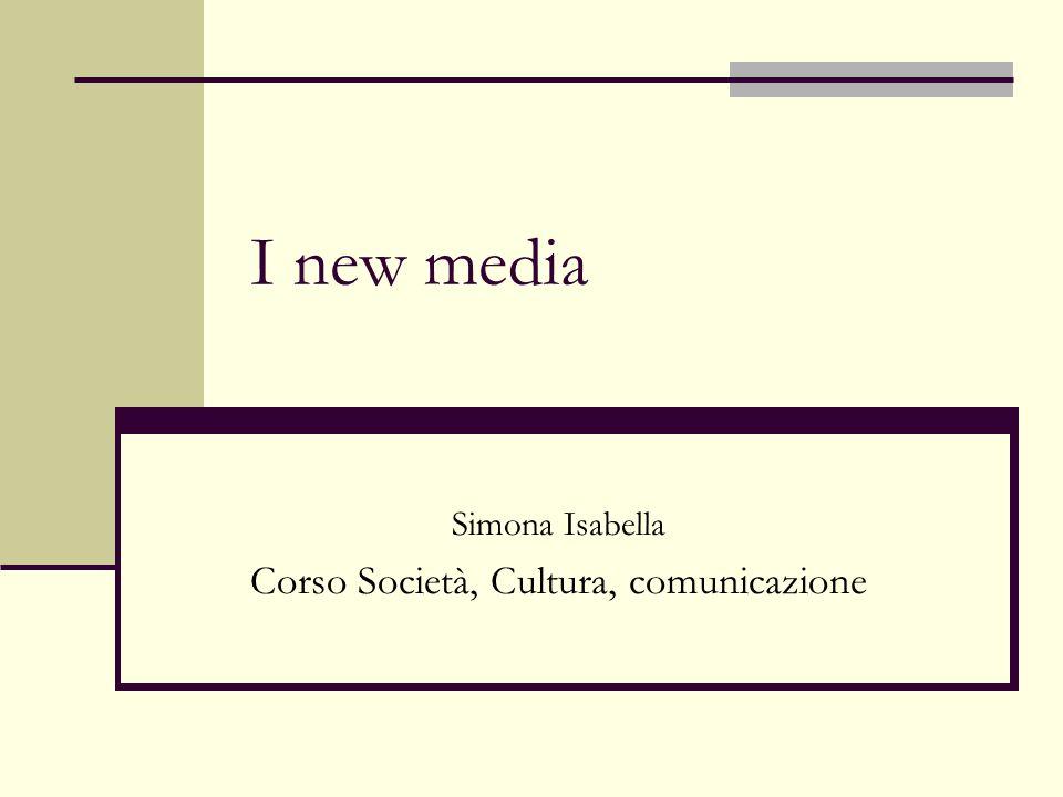 I New Media Cosa cè di nuovo nei nuovi media.