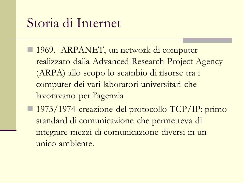 Storia di Internet 1969. ARPANET, un network di computer realizzato dalla Advanced Research Project Agency (ARPA) allo scopo lo scambio di risorse tra