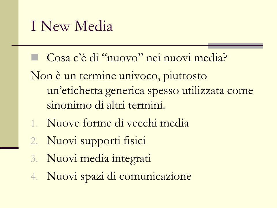 I New Media Si tratta di mezzi che si basano su tecnologie informatiche.