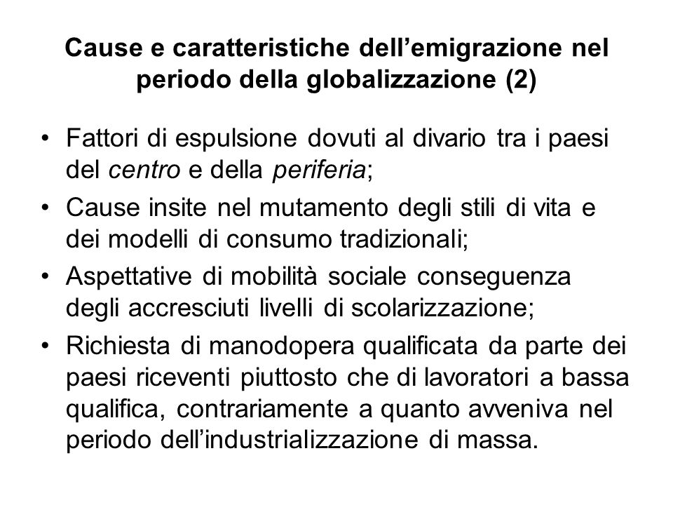 Cause e caratteristiche dellemigrazione nel periodo della globalizzazione (2) Fattori di espulsione dovuti al divario tra i paesi del centro e della p