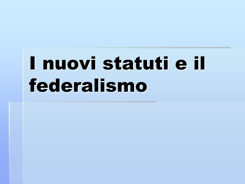 I nuovi statuti e il federalismo