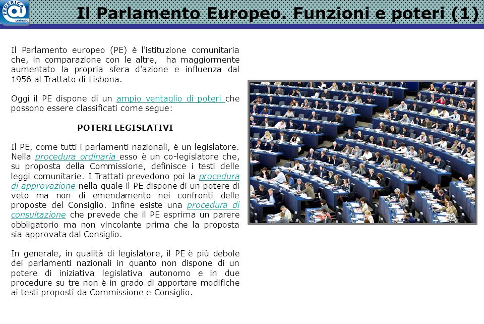 Fonte: European Commission, General Report on the Activities of the European Union, 2011: 175 Il Parlamento Europeo.