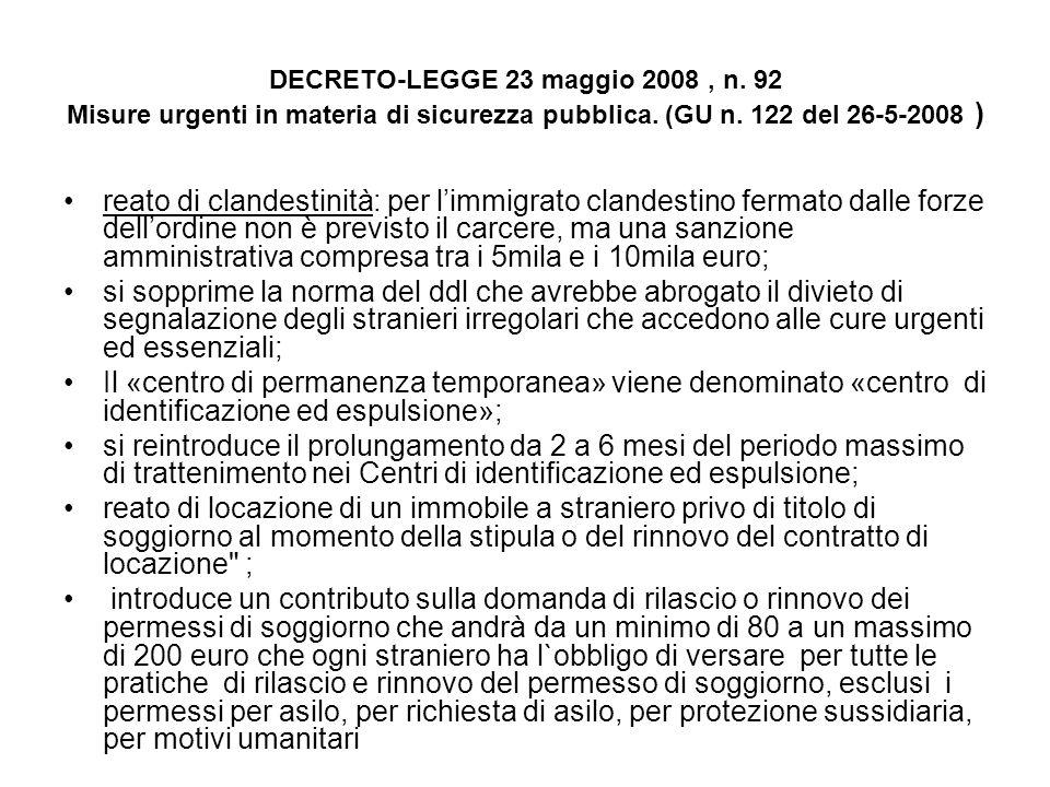 DECRETO-LEGGE 23 maggio 2008, n. 92 Misure urgenti in materia di sicurezza pubblica. (GU n. 122 del 26-5-2008 ) reato di clandestinità: per limmigrato