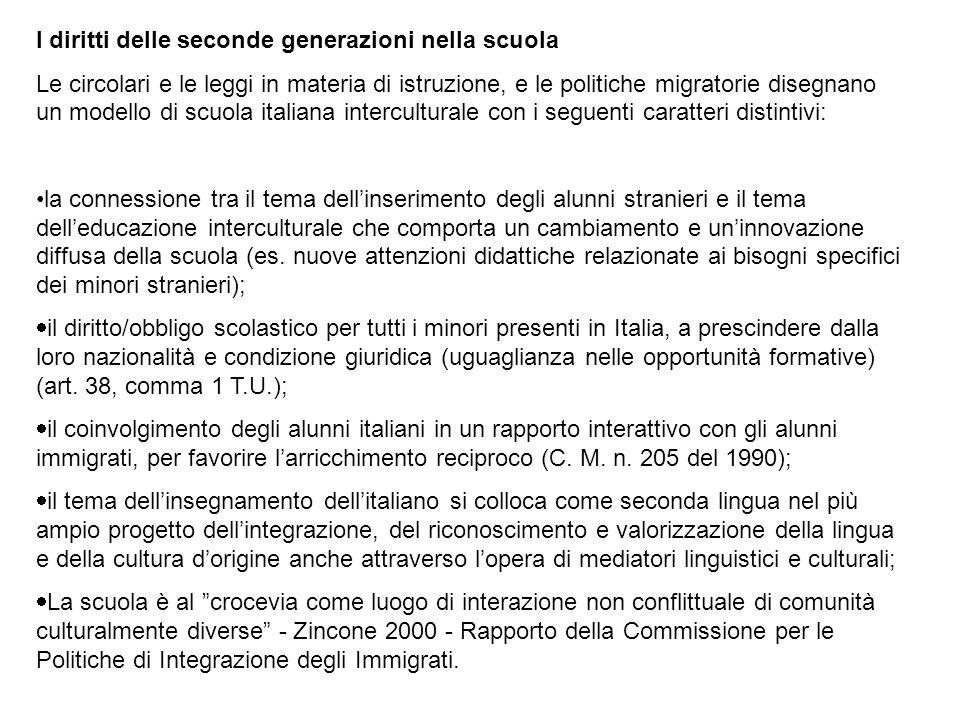 I diritti delle seconde generazioni nella scuola Le circolari e le leggi in materia di istruzione, e le politiche migratorie disegnano un modello di s