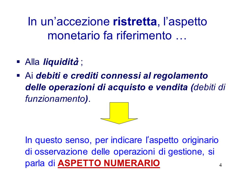 4 In unaccezione ristretta, laspetto monetario fa riferimento … Alla liquidit à ; Ai debiti e crediti connessi al regolamento delle operazioni di acqu
