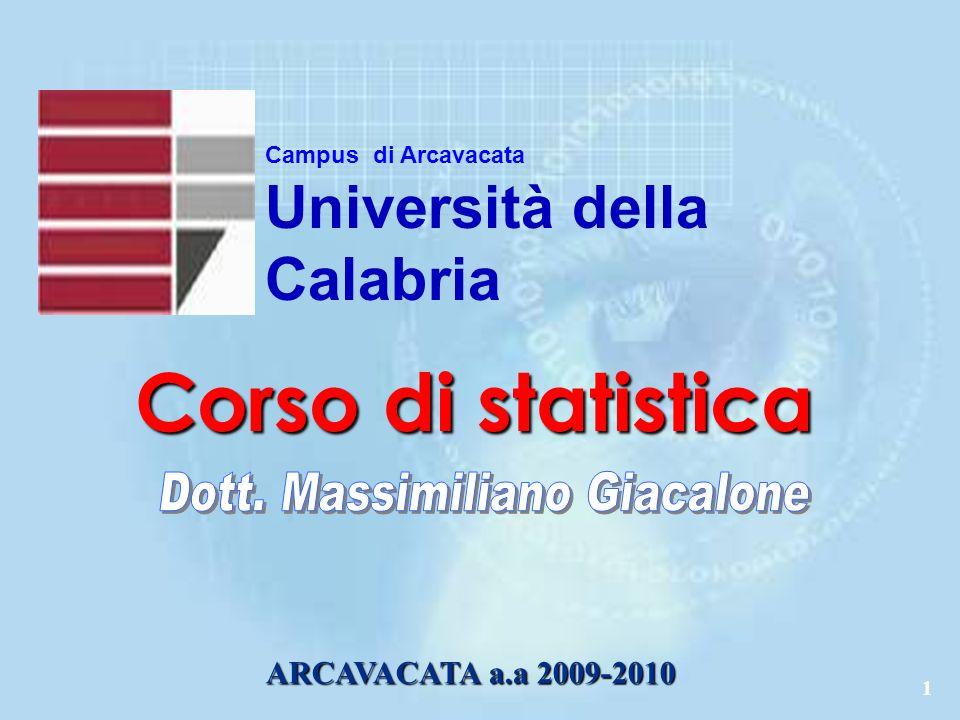 1 Corso di statistica ARCAVACATA a.a 2009-2010 Campus di Arcavacata Università della Calabria