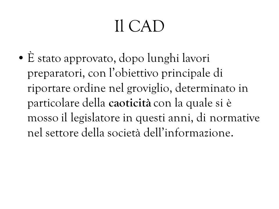 Il CAD È stato approvato, dopo lunghi lavori preparatori, con lobiettivo principale di riportare ordine nel groviglio, determinato in particolare dell