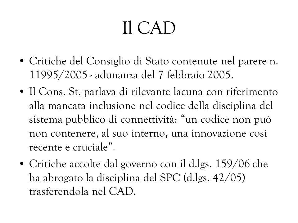 Il CAD Critiche del Consiglio di Stato contenute nel parere n. 11995/2005 - adunanza del 7 febbraio 2005. Il Cons. St. parlava di rilevante lacuna con