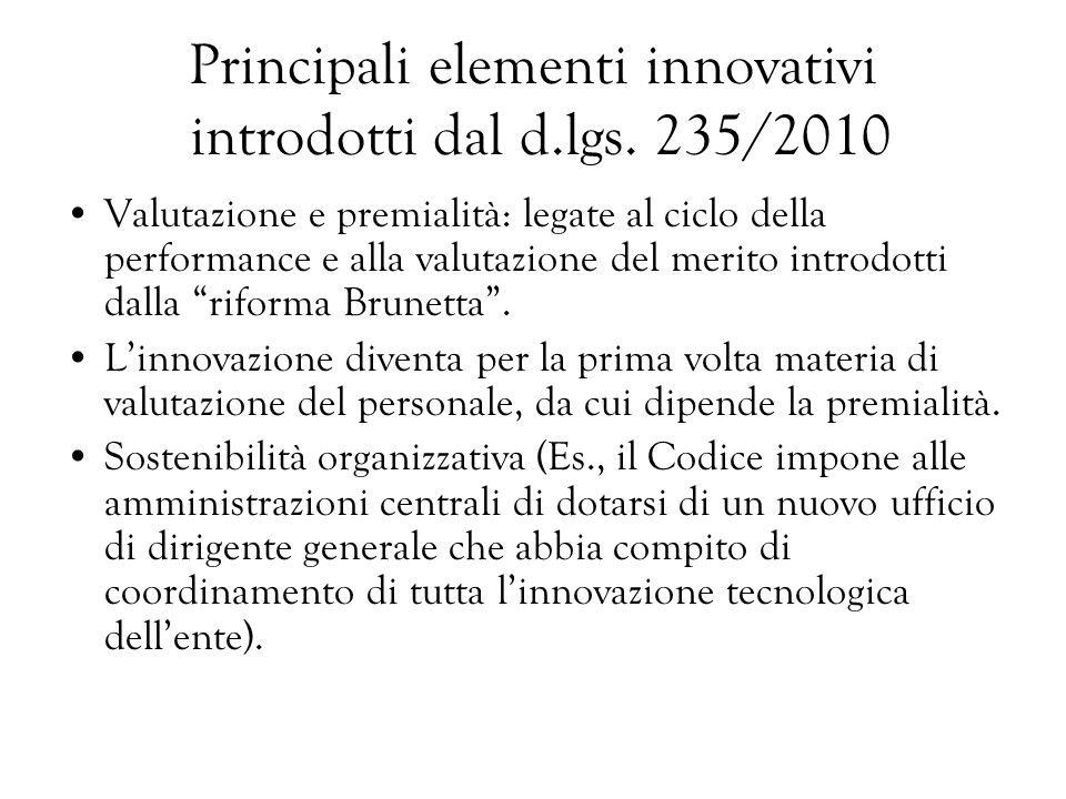 Principali elementi innovativi introdotti dal d.lgs. 235/2010 Valutazione e premialità: legate al ciclo della performance e alla valutazione del merit