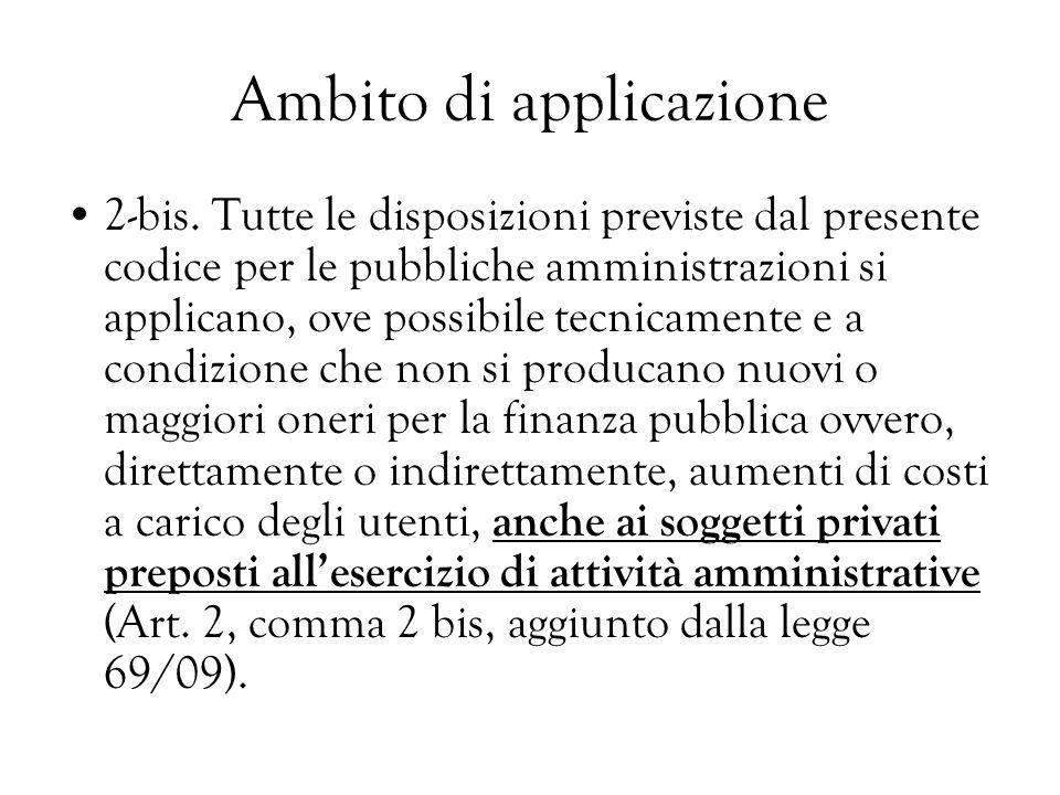 Ambito di applicazione 2-bis. Tutte le disposizioni previste dal presente codice per le pubbliche amministrazioni si applicano, ove possibile tecnicam