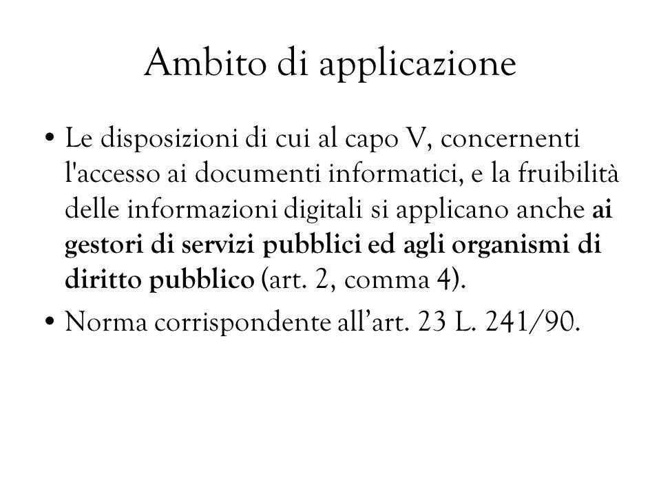 Ambito di applicazione Le disposizioni di cui al capo V, concernenti l'accesso ai documenti informatici, e la fruibilità delle informazioni digitali s