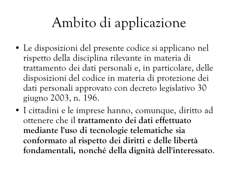Ambito di applicazione Le disposizioni del presente codice si applicano nel rispetto della disciplina rilevante in materia di trattamento dei dati per