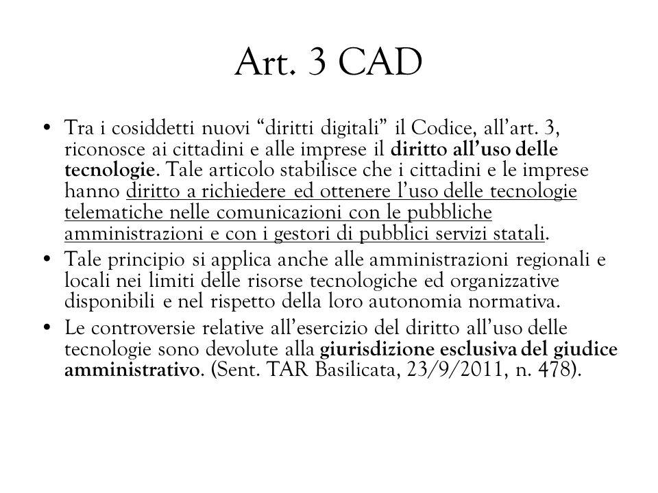 Art. 3 CAD Tra i cosiddetti nuovi diritti digitali il Codice, allart. 3, riconosce ai cittadini e alle imprese il diritto alluso delle tecnologie. Tal