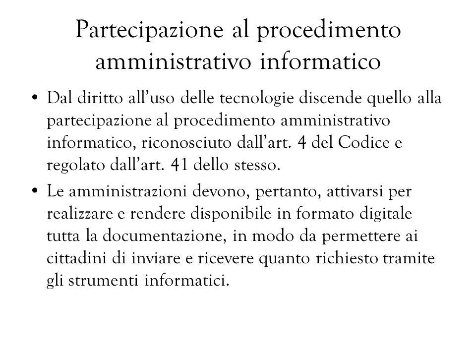 Partecipazione al procedimento amministrativo informatico Dal diritto alluso delle tecnologie discende quello alla partecipazione al procedimento ammi