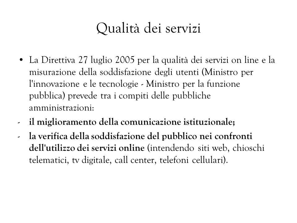 Qualità dei servizi La Direttiva 27 luglio 2005 per la qualità dei servizi on line e la misurazione della soddisfazione degli utenti (Ministro per l'i