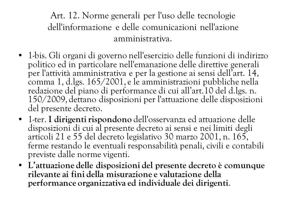 Art. 12. Norme generali per l'uso delle tecnologie dell'informazione e delle comunicazioni nell'azione amministrativa. 1-bis. Gli organi di governo ne
