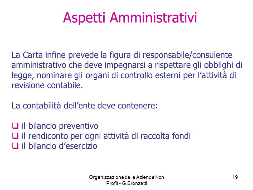 Organizzazione delle Aziende Non Profit - G.Bronzetti 19 Aspetti Amministrativi La Carta infine prevede la figura di responsabile/consulente amministr