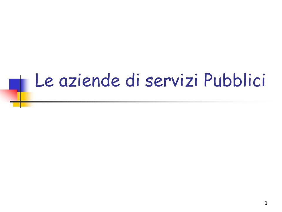1 Le aziende di servizi Pubblici