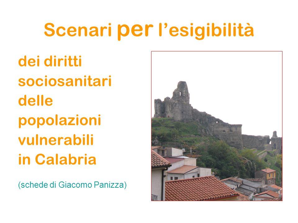 Scenari per lesigibilità dei diritti sociosanitari delle popolazioni vulnerabili in Calabria (schede di Giacomo Panizza)